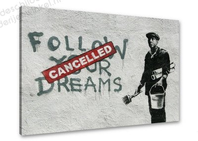 Schilderij Dreams, Cancelled [BANKSY Graffiti Art] (80x60cm)